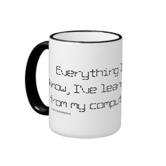 Everything I know, I've learneD...(ADD PHOTO) Ringer Coffee Mug