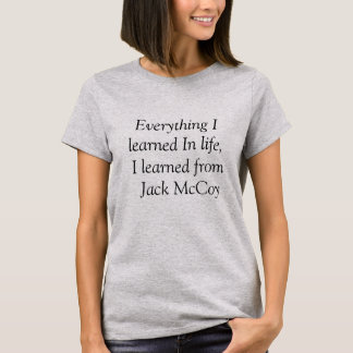 Everything I learned from life T-shirt