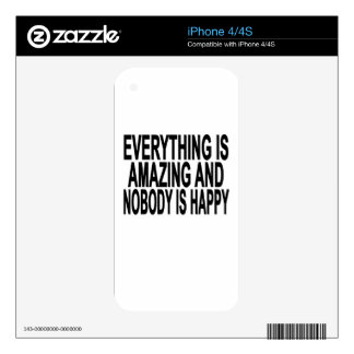 Everything Is Amazing And Nobody Is Happy Women's Decals For iPhone 4S