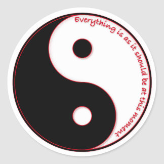 Everything Is As It Should Be at this moment Classic Round Sticker
