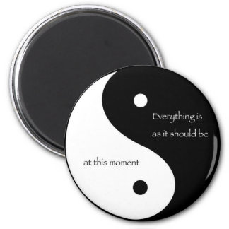 Everything Is As It Should Be at this moment Magnet
