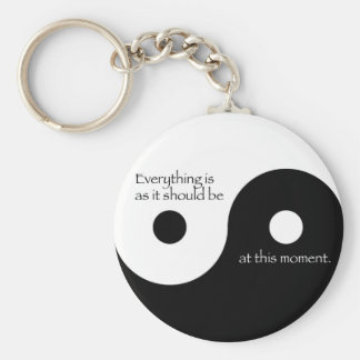 Everything Is As It Should Be Basic Round Button Keychain