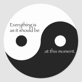 Everything Is As It Should Be Classic Round Sticker