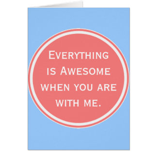 Everything is awesome card