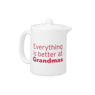 Everything is better at Grandma's Teapot