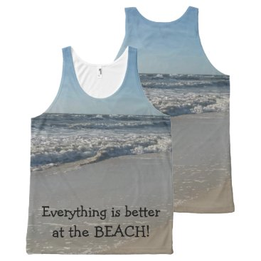 Beach Themed Everything is better at the BEACH Fun Tank Top