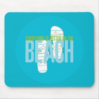 Everything is better at the beach mouse pad