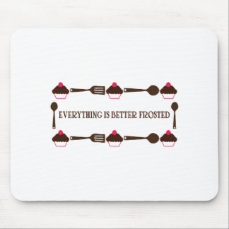 Everything Is Better Frosted Mouse Pad