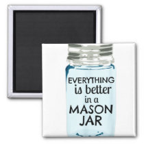 Everything is Better in a Mason Jar Southern Farmh Magnet