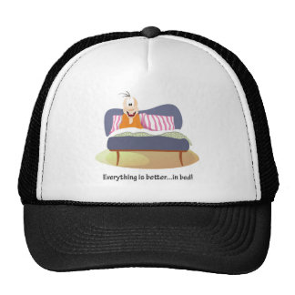 Everything is better...in bed! trucker hat