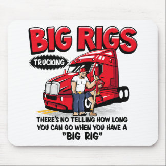 Everything is better with a BIG RIG! Trucker Shirt Mouse Pad