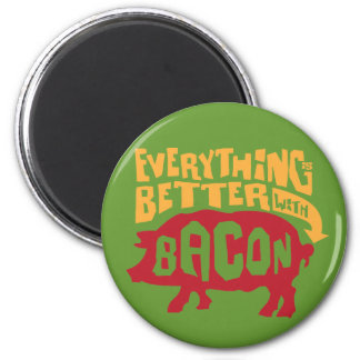 Everything is Better with Bacon 2 Inch Round Magnet