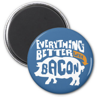 Everything is Better with Bacon Fridge Magnets