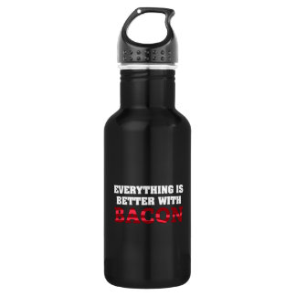 Everything Is Better With Bacon Stainless Steel Water Bottle