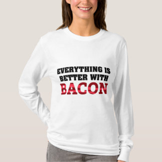 Everything Is Better With Bacon T-Shirt