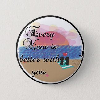 Everything is better with you pinback button