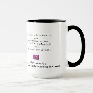 Everything is coming up Roses Mug