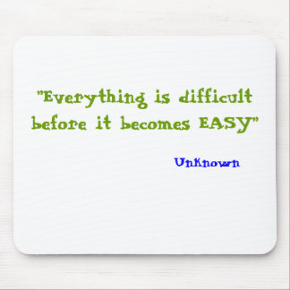 """Everything is difficult before it becomes EASY... Mouse Pad"