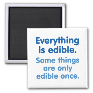 Everything is edible 2 inch square magnet