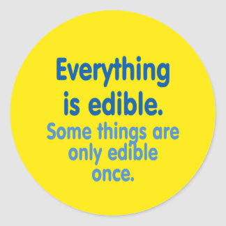 Everything is edible classic round sticker