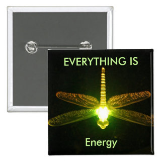 Everything is Energy Button