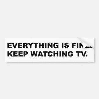 Everything Is Fine Bumper Sticker