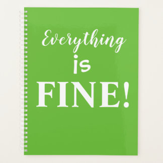 Everything is Fine Green Planner