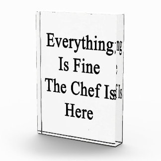Everything Is Fine The Chef Is Here Award