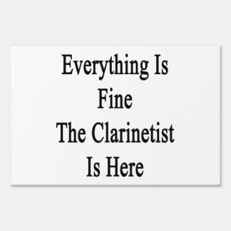 Everything Is Fine The Clarinetist Is Here Yard Sign