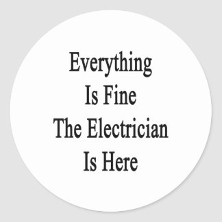 Everything Is Fine The Electrician Is Here Classic Round Sticker