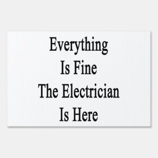 Everything Is Fine The Electrician Is Here Sign