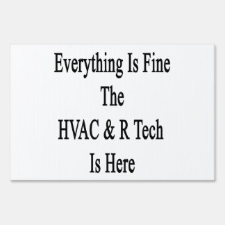 Everything Is Fine The HVAC R Tech Is Here Signs