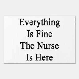Everything Is Fine The Nurse Is Here Signs