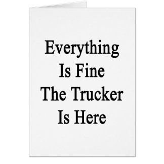 Everything Is Fine The Trucker Is Here Stationery Note Card