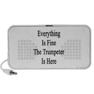 Everything Is Fine The Trumpeter Is Here Travel Speaker