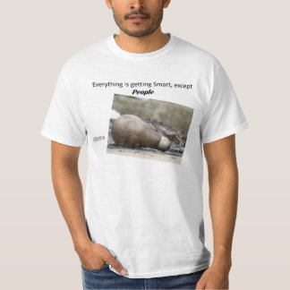 Everything is getting smart except people T-Shirt
