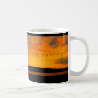 """Everything is going to be all right"" coffee mug"