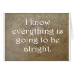 Everything is Going To Be Alright Greeting Card