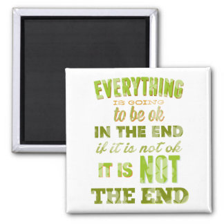 Everything is going to be ok. 2 inch square magnet
