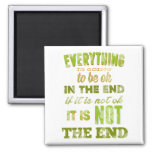 Everything is going to be ok. refrigerator magnets