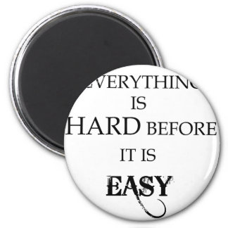everything is hard before it is easy goethe magnet