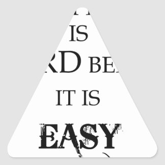 everything is hard before it is easy goethe triangle sticker