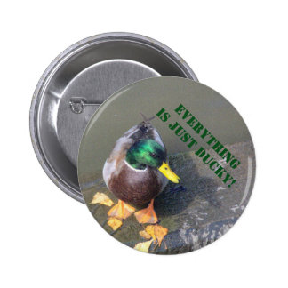 """""""EVERYTHING IS JUST DUCKY"""" button/pin Button"""