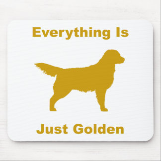 Everything Is Just Golden Mouse Pad