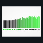 "Everything is music barcode green equalizer text photo print<br><div class=""desc"">&quot;Everything is music&quot; 