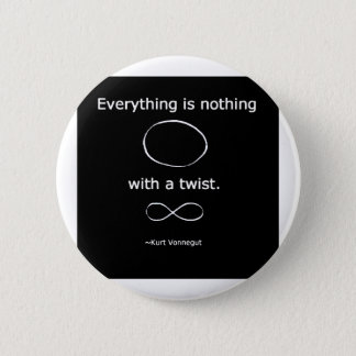 Everything is Nothing with a twist solidchainwear Button