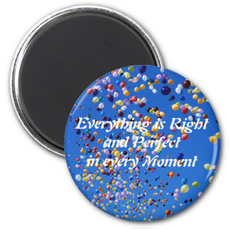 Everything is Right and Perfectin eve... 2 Inch Round Magnet