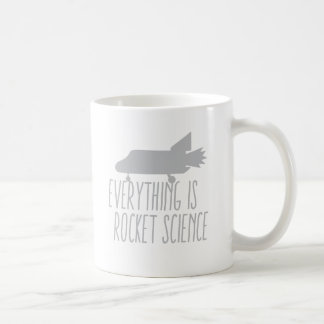 Everything is ROCKET SCIENCE Coffee Mug