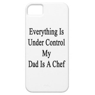 Everything Is Under Control My Dad Is A Chef iPhone 5 Case