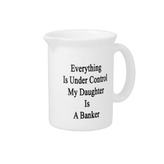 Everything Is Under Control My Daughter Is A Banke Pitcher